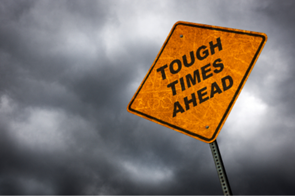 Tough Times Ahead sign